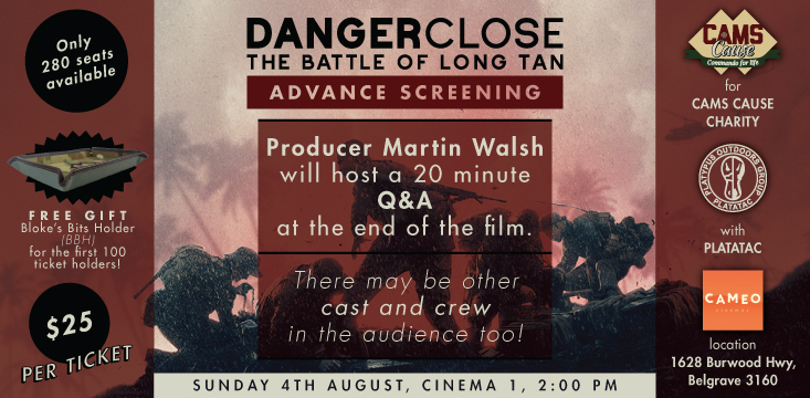 Danger Close The Battle of Long Tan – Advance Screening for Cams Cause with Platatac